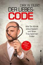 Dirk W. Eilert - Der Liebescode.